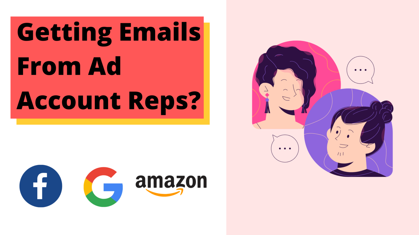 Are you getting emails from ad account reps?