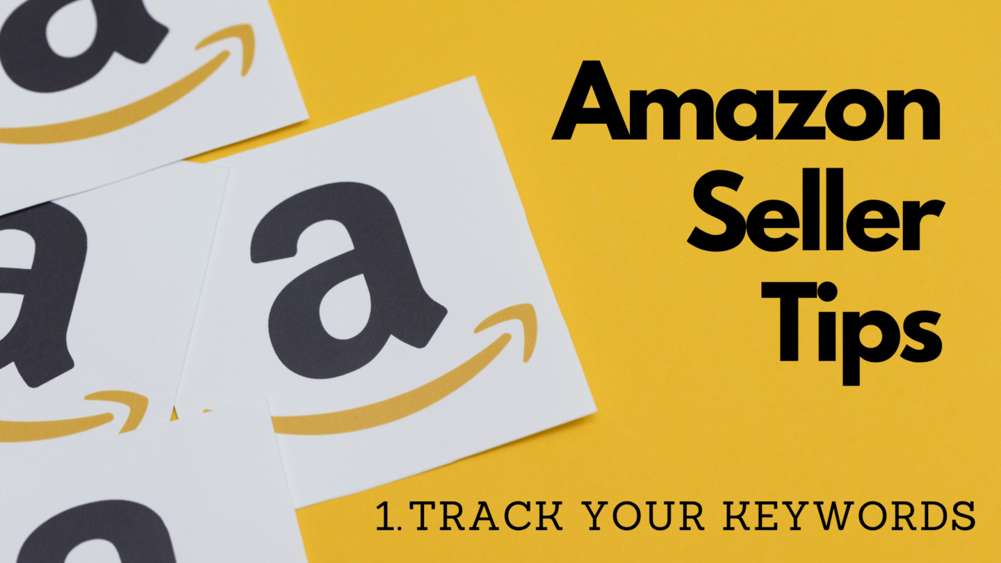Amazon Seller Tips 1 - Track Your Keywords