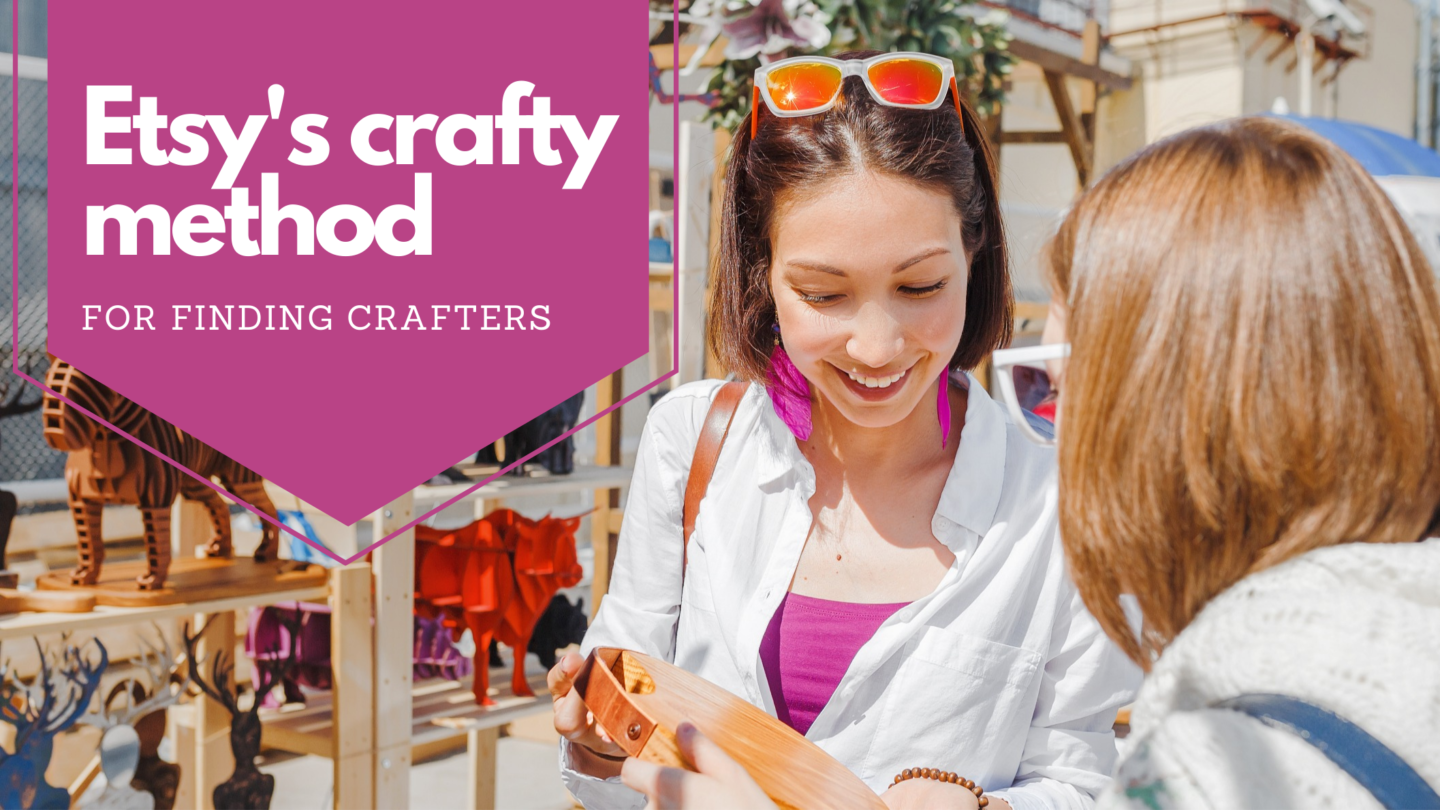 Etsy's crafty method for finding crafters