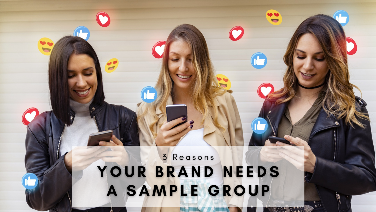 "Three influencers look at their phones with the text ""3 Reasons Your Brand Needs a Sample Group"""